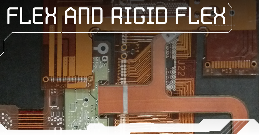 Flex and Rigid Flex Printed Circuit Boards